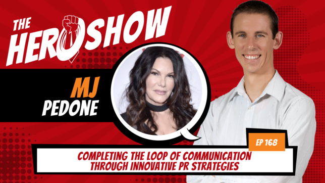 The HERO Show Episode 168 by Richard Matthews featuring MJ Pedone - Completing the Loop of Communication through Innovative PR Strategies [Cover Art 1920 pixels by 1080 pixels PNG]